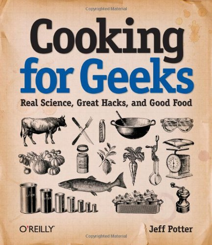 Cooking for Geeks: Real Science, Great Hacks, and Good Foodの詳細を見る