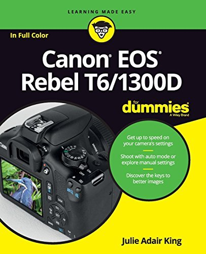 Canon EOS Rebel T6/1300D For Dummies (For Dummies (Computer/Tech)) by Julie Adair King (2016-08-01)