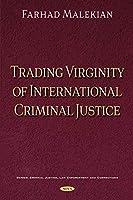 Trading Virginity of International Criminal Justice