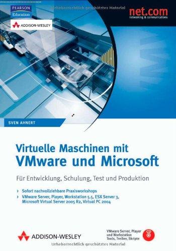 Virtuelle Maschinen mit VMware und Microsoft - VMware Server, Player, Workstation 5.5, ESX Server 3, Microsoft Virtual Server 2005 R2, Virtual PC ... Schulung, Test und Produktion (net.com)