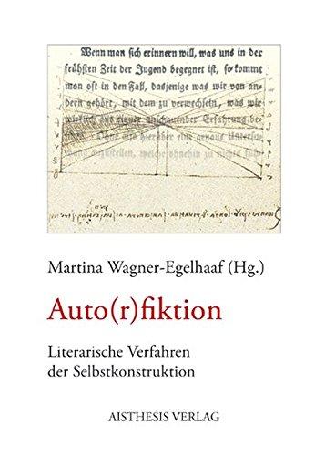 Auto(r)fiktion: Literarische Verfahren der Selbstkonstruktion