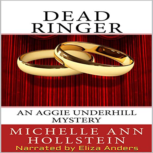 Dead Ringer     An Aggie Underhill Mystery              By:                                                                                                                                 Michelle Ann Hollstein                               Narrated by:                                                                                                                                 Eliza Anders                      Length: 4 hrs and 33 mins     20 ratings     Overall 4.4
