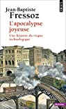 L'apocalypse joyeuse : Une histoire du risque technologique par Fressoz