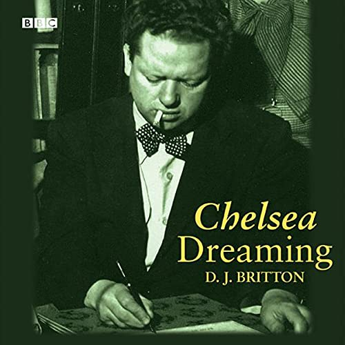 Chelsea Dreaming (Dramatised) Audiobook By Dylan Thomas cover art