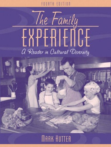 The Family Experience: A Reader in Cultural Diversity...