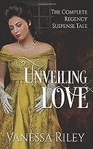 Unveiling Love - London Suspense: The Complete Regency Tale