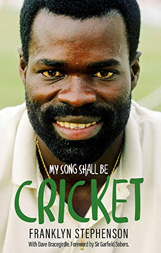 Stephenson, F: My Song Shall Be Cricket: The Autobiography of Franklyn Stephenson