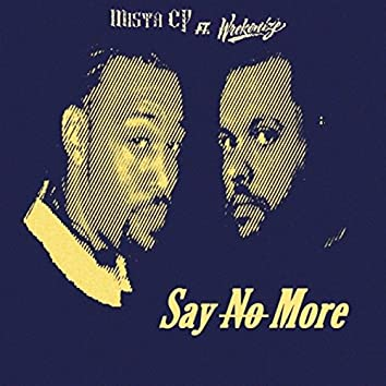 Say No More (feat. Wrekonize)