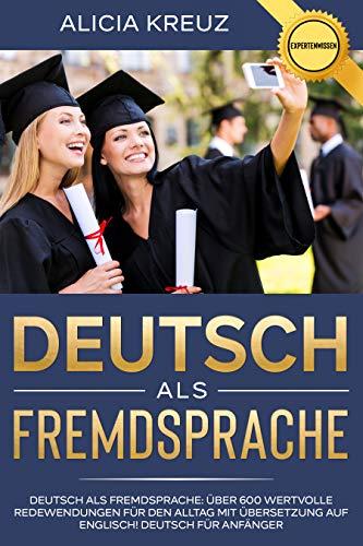 Deutsch als Fremdsprache: Deutsch als Fremdsprache - Über 600 wertvolle...