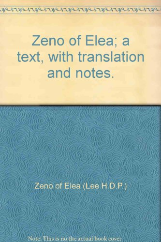 Zeno of Elea; a text, with translation and notes.