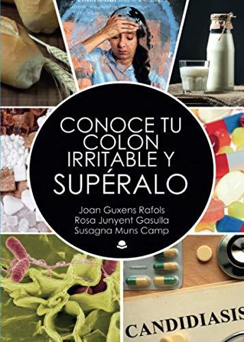 Conoce tu colon irritable y supéralo (Spanish Edition)