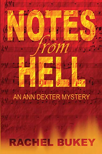 Notes from Hell: A Pacific Northwest Mystery (An Ann Dexter Mystery) (Volume 2)