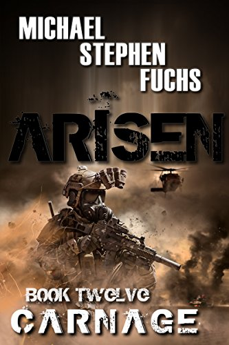 ARISEN, Book Twelve - Carnage by [Michael Stephen Fuchs]