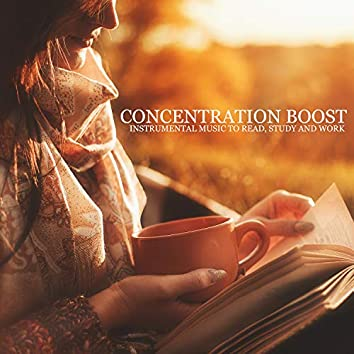 Concentration Boost: Instrumental Music to Read, Study and Work