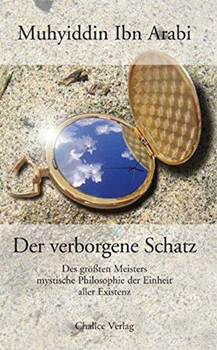 Der verborgene Schatz: Des grössten Meisters mystische Philosophie der Einheit aller Existenz