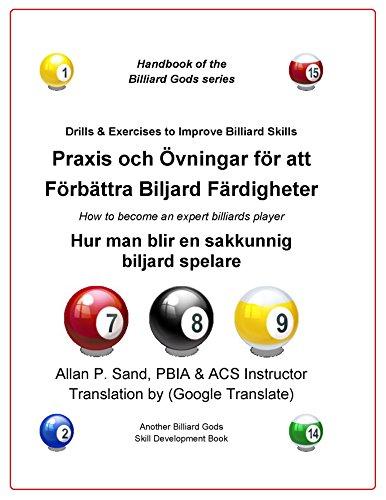 Praxis och Övningar för att Förbättra Biljard Färdigheter: Hur man blir en sakkunnig biljard spelare (Swedish Edition)