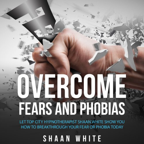 Overcome Fears and Phobias audiobook cover art