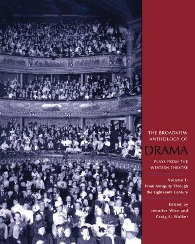 The Broadview Anthology of Drama, Volume 1: From...