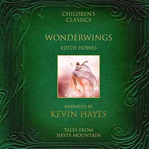 Wonderwings: Tales from Hayes Mountain audiobook cover art