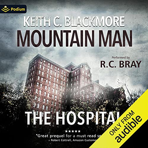 The Hospital: The First Mountain Man Story Audiobook By Keith C. Blackmore cover art