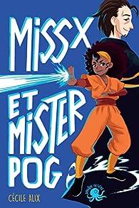 Miss X et Mister Pog par Alix