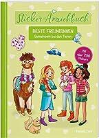 Sticker-Anziehbuch. Beste Freundinnen. Gemeinsam bei den Tieren.: Mit ueber 200 Stickern