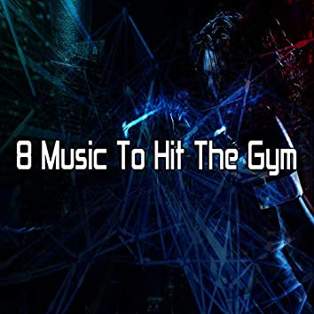 8 Music to Hit the Gym