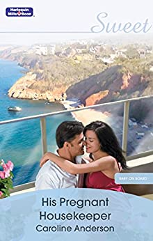His Pregnant Housekeeper (Baby on Board Book 11) by [Caroline Anderson]