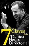 Las Siete Claves de la Técnica NeuroDirectorial: Dirección Orquestal 3.0