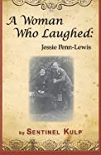 A Woman Who Laughed: Jessie Penn-Lewis