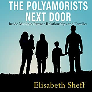 The Polyamorists Next Door: Inside Multiple-Partner Relationships and Families audiobook cover art