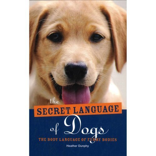 The Secret Language of Dogs The Bod…