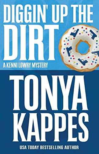 Diggin' Up The Dirt (A Kenni Lowry Mystery, Band 7)