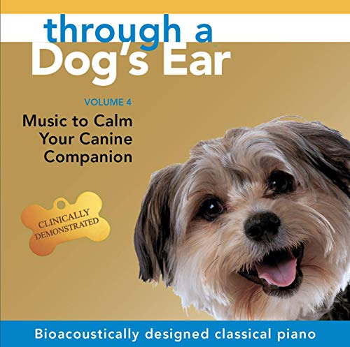 Through a Dog's Ear: Vol. 4, Music to Calm Your Canine Companion
