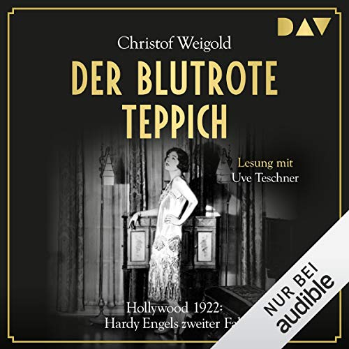 Der blutrote Teppich - Hollywood 1922     Hardy Engel 2              Autor:                                                                                                                                 Christof Weigold                               Sprecher:                                                                                                                                 Uve Teschner                      Spieldauer: 17 Std. und 34 Min.     63 Bewertungen     Gesamt 4,6