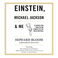 Einstein, Michael Jackson & Me: A Search for Soul in the Power Pits of Rock and Roll