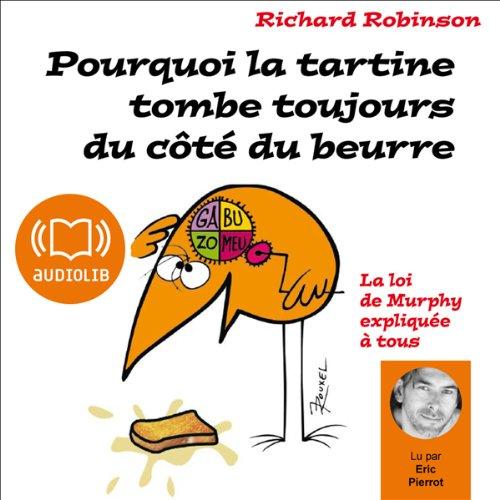RICHARD ROBINSON - POURQUOI LA TARTINE TOMBE TOUJOURS DU CÔTÉ DU BEURRE  [MP3 320KBPS]