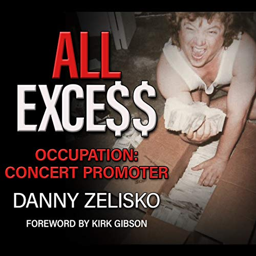 ALL EXCESS Occupation: Concert Promoter