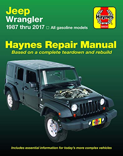 HM Jeep Wrangler 1987-2017: All Gasoline Models - Based on a Complete Teardown and Rebuild (Haynes Repair Manual)