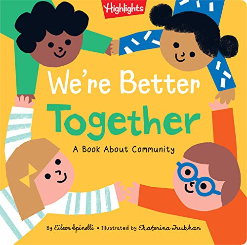 We're Better Together: A Book About Community (Highlights Books of Kindness)