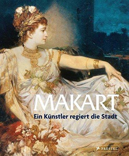 Makart - Ein Künstler regiert die Stadt