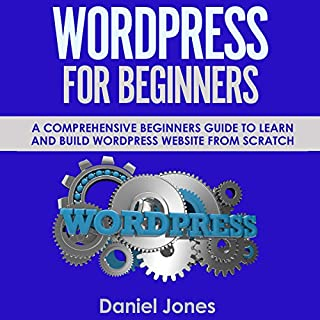 WordPress for Beginners: A Comprehensive Beginners Guide to Learn and Build WordPress Website from Scratch audiobook cover art