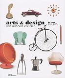 Arts et design, une histoire visuelle. de 1850 à n