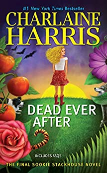 Dead Ever After (Sookie Stackhouse Book 13) by [Charlaine Harris]