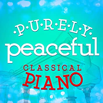 Purely Peaceful Classical Piano