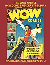 The Mary Marvel Wow Comics Readers Treasury: Gwandanaland Comics #430 - Earth's Mightiest Girl In Some of Her Most Exciting Adventures from Wow Comics
