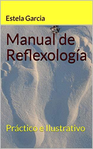 Manual de Reflexología: Práctico e Ilustrativo