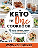 The Keto For One Cookbook: 100 Delicious Make-Ahead, Make-Fast Meals for One (or Two) That Make...