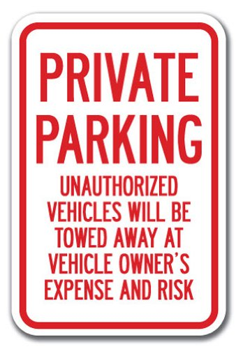 "Private Parking Unauthorized Vehicles Will Be Towed Sign 12"" X 18"" Heavy Gauge Aluminum Signs"