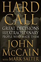 Hard Call: Great Decisions and the Extraordinary People Who Made Them